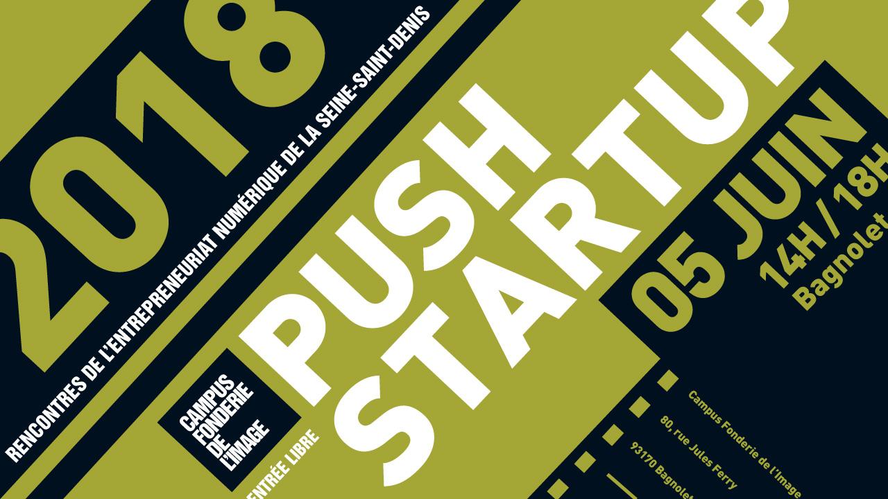 PUSH STARTUP 93 - 4ème rencontre de l'entrepreneuriat numérique en Seine Saint Denis - Campus Fonderie de l'Image