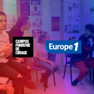 ON AIR sur Europe 1: l'apprentissage des métiers d'avenir une formule qui fonctionne au Campus Fonderie de l'Image