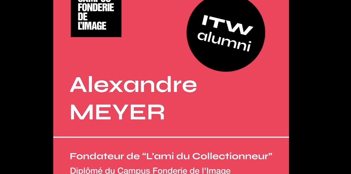 Rencontre en vidéo avec Alexandre Meyer, ancien étudiant en Management entrepreneurial de projet numérique &stratégie digitale
