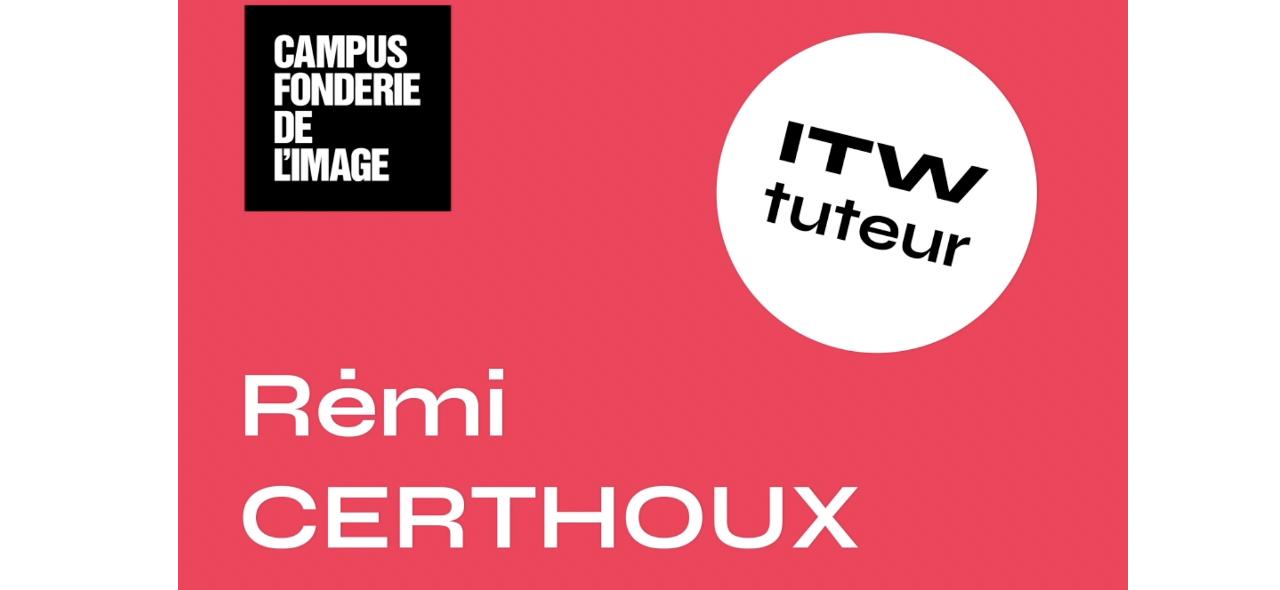 Rencontre en vidéo avec Rémi Certhoux, tuteur en entreprise d'étudiants du Campus
